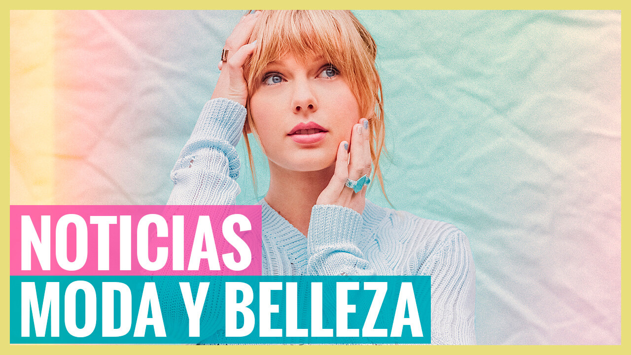 Noticias Moda y Belleza: Influencers, Millie Bobby Brown, Taylor Swift, Tendencias...
